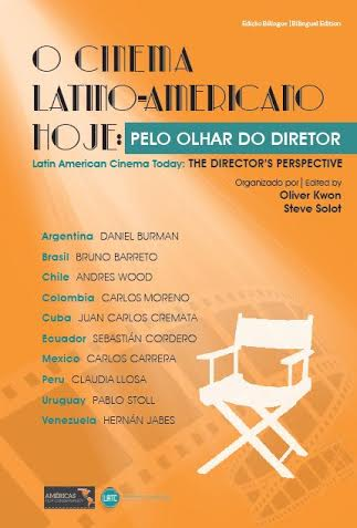 O cinema latino-americano hoje: pelo olhar do diretor | Latin American Cinema Today: the director's perspective